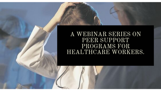 Photo: A webinar series on Peer Support Programs for healthcare workers