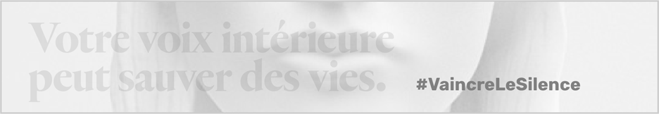 "#ConquerSilence Banner - Light grey image of the mouth of a female with the text ""Votre voix interieruere peut sauver des vies"""