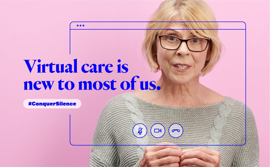 Virtual care is new to most of us. #ConquerSilence