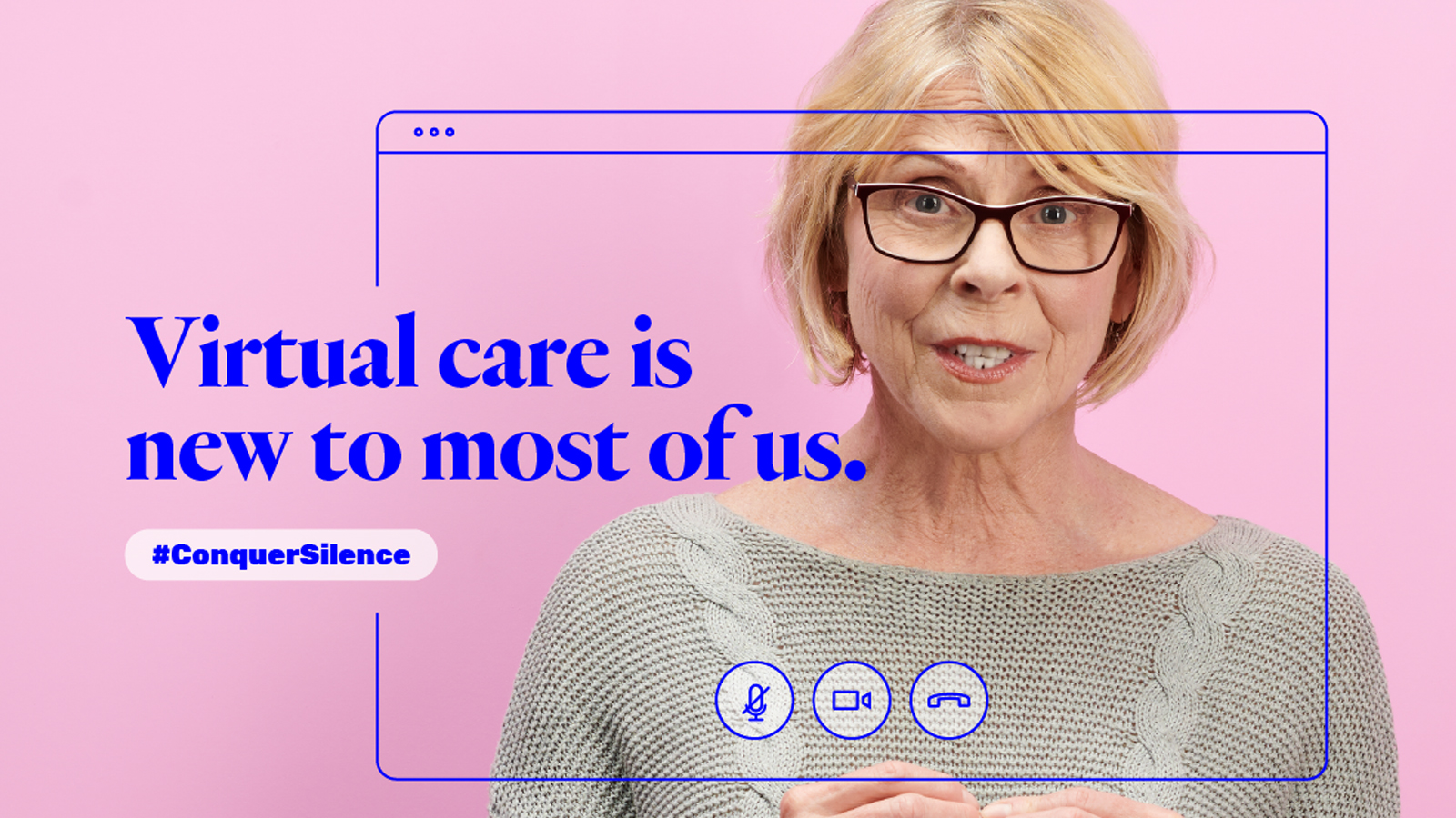 Virtual care is new to most of us - Patient