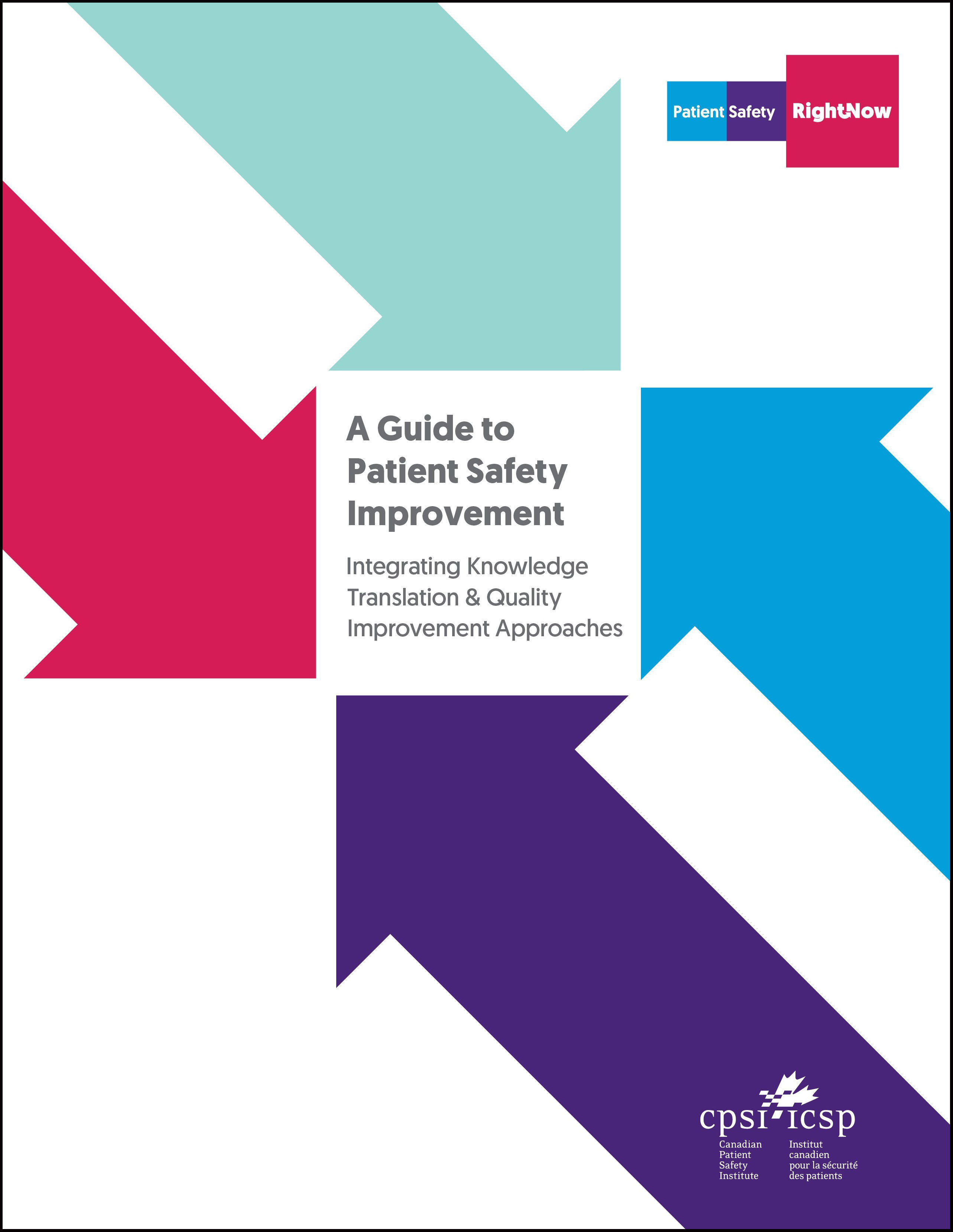 A Guide to Patient Safety Improvement - Integrating Knowledge Translation & Quality Improvement Approaches